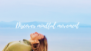 Discover Mindful Movement - Online video course